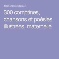 300 comptines, chansons et poésies illustrées, maternelle Music For Kids, Kids Songs, Learning Tools, Kids Learning, French Poems, French Teacher, Preschool Printables, Language Activities, Word Work