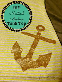 e13654320f8 DIY Nautical Anchor Tank Top. Simple iron on vinyl tutorial. No craft  cutter necessary