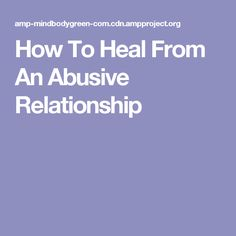 How To Heal From An Abusive Relationship