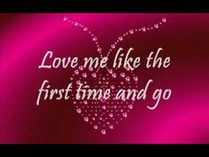 Love Me Like The First Time - Brenda K. Starr If only