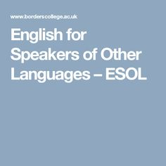 English for Speakers of Other Languages – ESOL