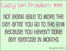 Lazy girl problem