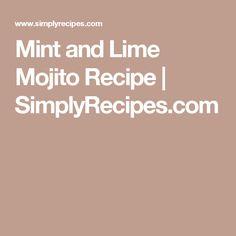Mint and Lime Mojito Recipe | SimplyRecipes.com