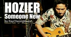 Someone New - Hozier (Ray Cheong Cover)