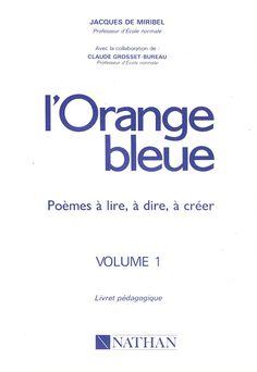 Miribel, L'Orange bleue, Poèmes CP-CE1, livret pédagogique (1991) Orange, Reading, Books, French Tips, Keyboard, Libros, Book, Reading Books, Book Illustrations