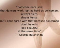 Famous Dance Quote By George Balanchine Ballet Quotes Irish Just All