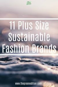 11 British and European brands who produce plus size sustainable fashion. All different styles and price points to make shopping ethically easier.