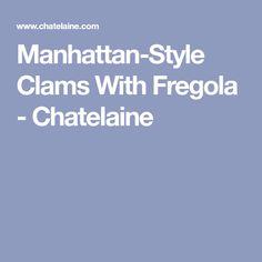 Manhattan-Style Clams With Fregola - Chatelaine