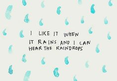 i like it when it rains