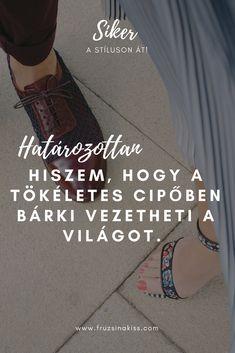 Magabiztosság - Tökéletes cipő - Nézd meg a weboldalt.
