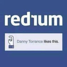 Redrum The Shining Danny Torrance FB Slasher Movies, We Are Best Friends, King Book, Six Feet Under, Funny Picture Quotes, The Shining, Scary Movies, Awesome Movies, Horror Films