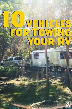 Looking for the perfect towing vehicle for rig large or small? We've got some suggestions.
