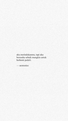 Quotes Rindu, Quotes Lucu, Cinta Quotes, Quotes Galau, Hurt Quotes, Tumblr Quotes, People Quotes, Mood Quotes, Life Quotes