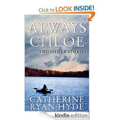 Always Chloe and Other Stories: Catherine Ryan Hyde: Amazon.com: Kindle Store