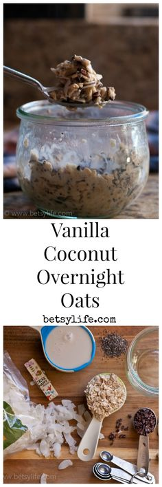 Vanilla Coconut Overnight Oats. The easiest, healthy breakfast recipe ever.   Change to cashew or almond milk! Delish!