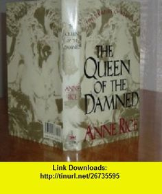 THE QUEEN OF THE DAMNED By ANNE RICE 1988 ANNE RICE ,   ,  , ASIN: B0012G6I02 , tutorials , pdf , ebook , torrent , downloads , rapidshare , filesonic , hotfile , megaupload , fileserve