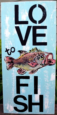 """LOVE to FISH"" but with trout or redfish"