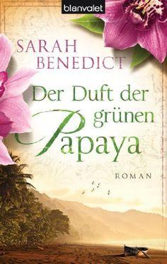 Der Duft der grünen Papaya: Roman (German Edition) by Sarah Benedict. $7.27. 577 pages. Publisher: Blanvalet Taschenbuch Verlag (December 17, 2012)