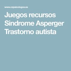 Juegos recursos Sindrome Asperger Trastorno autista