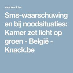 Sms-waarschuwingen bij noodsituaties: Kamer zet licht op groen - België - Knack.be