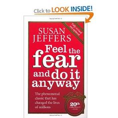 Feel The Fear And Do It Anyway: How to Turn Your Fear and Indecision into Confidence and Action by Susan Jeffers Great Books To Read, Good Books, My Books, Motivational Books, Inspirational Books, Love Book, This Book, Susan Jeffers, Personal Development Books