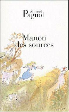 L'Eau des collines, Tome 2 : Manon des sources de Marcel Pagnol