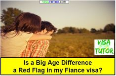 """How much is """"too much""""? we'll explain what a big age difference means for a fiance visa application. Is it a red flag or no harm done? Fiance Visa, Age Difference, K 1, Red Flag, Different"""