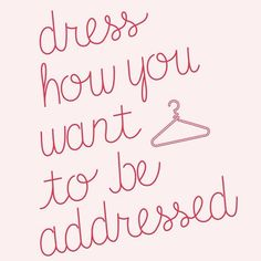 New Ideas Clothes Quotes Fashion Words Quotes To Live By, Me Quotes, Motivational Quotes, Inspirational Quotes, Style Quotes, The Words, Dress Quotes, Quotes About Dresses, Classy Quotes