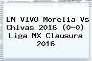 http://tecnoautos.com/wp-content/uploads/imagenes/tendencias/thumbs/en-vivo-morelia-vs-chivas-2016-00-liga-mx-clausura-2016.jpg Morelia vs Chivas. EN VIVO Morelia vs Chivas 2016 (0-0) Liga MX Clausura 2016, Enlaces, Imágenes, Videos y Tweets - http://tecnoautos.com/actualidad/morelia-vs-chivas-en-vivo-morelia-vs-chivas-2016-00-liga-mx-clausura-2016/