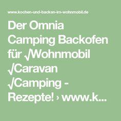 Der Omnia Camping Backofen für √Wohnmobil √Caravan √Camping - Rezepte! › www.kochen-und-backen-im-wohnmobil.de