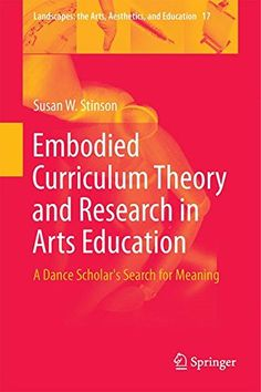 Embodied Curriculum Theory and Research in Arts Education... https://www.amazon.com/dp/3319207857/ref=cm_sw_r_pi_dp_K6nyxbWJMWDQV