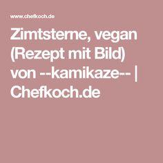 Zimtsterne, vegan (Rezept mit Bild) von --kamikaze-- | Chefkoch.de