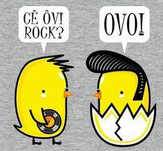 ovi rock? ovo! .... Bom dia... Hoje e sexta feira ...