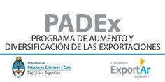 PADEx Avanza En el marco del Programa de Aumento y Diversificación de las Exportaciones (PADEx) que lleva adelante la Cancillería, durante la próxima semana empresas de nuestro país participarán en diversas actividades de promoción comercial en todo el mundo, que incluyen ferias y distintos eventos de negocios.
