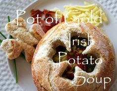 Pot of Gold Irish Potato Soup. Could do a chicken pot pie like this too JKR
