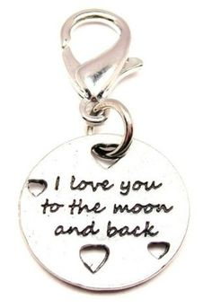 #saucy I Love You To The Moon and Back with Hearts ChubbyChicoCharms Pewter Charm Zipper Pull