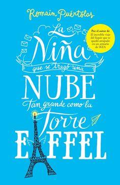La niña que se trago una nube tan grande como la torre Eiffel - http://bajar-libros.net/book/la-nina-que-se-trago-una-nube-tan-grande-como-la-torre-eiffel/ #frases #pensamientos #quotes