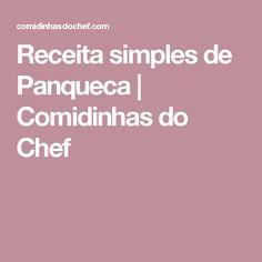 Receita simples de Panqueca | Comidinhas do Chef