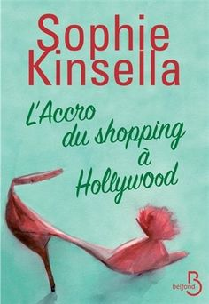 L'Accro du shopping à Hollywood - SOPHIE KINSELLA