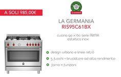 LA GERMANIA RIS95C61BX : qualità e resistenza dal #design deciso.  #cucina #casa #ricette #cucinaprofessionale #masterchef