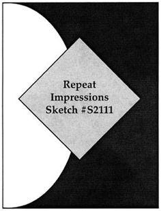 Repeat Impressions Sketch S2111. Play along with our WHAT IF? Wednesday Sketch Challenges for your chance to win a Repeat Impressions gift certificate! - http://www.thehousethatstampsbuilt.com - #repeatimpressions #rubberstamps #cardmaking