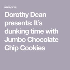 Dorothy Dean presents: It's dunking time with Jumbo Chocolate Chip Cookies Choclate Chip Cookie Recipe, Perfect Chocolate Chip Cookies, Baking Championship, Halloween Baking, Apple News, Food Network Recipes, Dean, Cookie Recipes, Presents