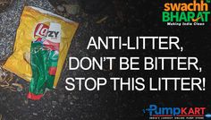 Anti- litter, don't be bitter, stop this litter is a great slogan to make litter-free. Join and Support