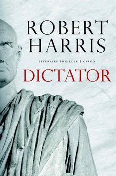 Dictator : deel drie van de trilogie / Deel een : Imperium  Deel twee : Lustrum