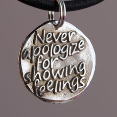Never apologize Inspirational quote on Fine Silver by CharmsMaker, $11.00