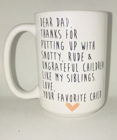 Dear Mom or Dad Dad Siblings Coffee Mug- Favorite Child What a perfect gift for Father's Day or Mother's Day or Christmas Pick Me Cups uses the highes. Dear Mom or Dad Dad Siblings Coffee Mug- Favorite Child Diy Gifts For Dad, Diy Father's Day Gifts, Diy Holiday Gifts, Father's Day Diy, Gifts For Family, Cool Gifts, Funny Gifts For Mom, Gift For Parents, Creative Mother's Day Gifts