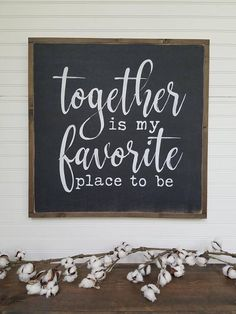 Large Sign - Together is my favorite place to be - Farmhouse Sign - Rustic Wood Sign - Farmhouse Decor