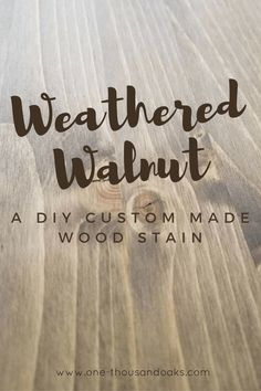Learn how to make your own custom wood stain. This DIY stain called Weathered Walnut is a combo of warm brown tones and rustic grey tones. Making it a great neutral stain color. Learn more at www.one-thousandoaks.com