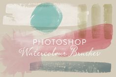 Watercolour Photoshop Brushes by Susan Brand Design on Creative Market