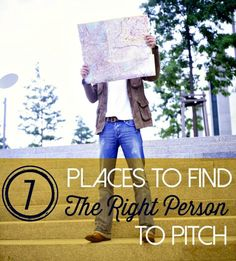 working on pitching brands? here are 7 places to find the right person to submit your pitch to.